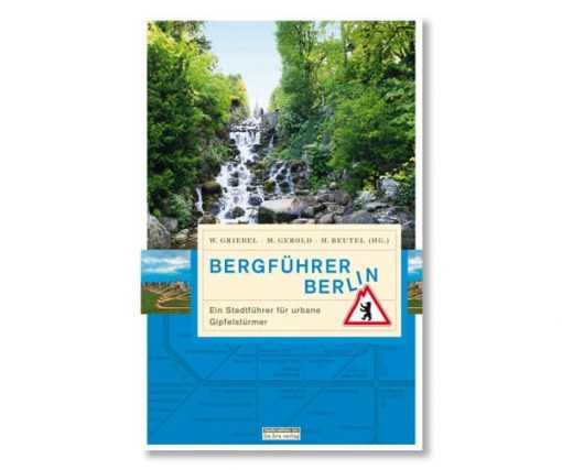 be.bra verlag: Bergführer Berlin