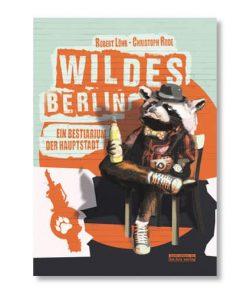 be.bra verlag: Wildes Berlin