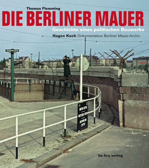be.bra verlag: Die Berliner Mauer